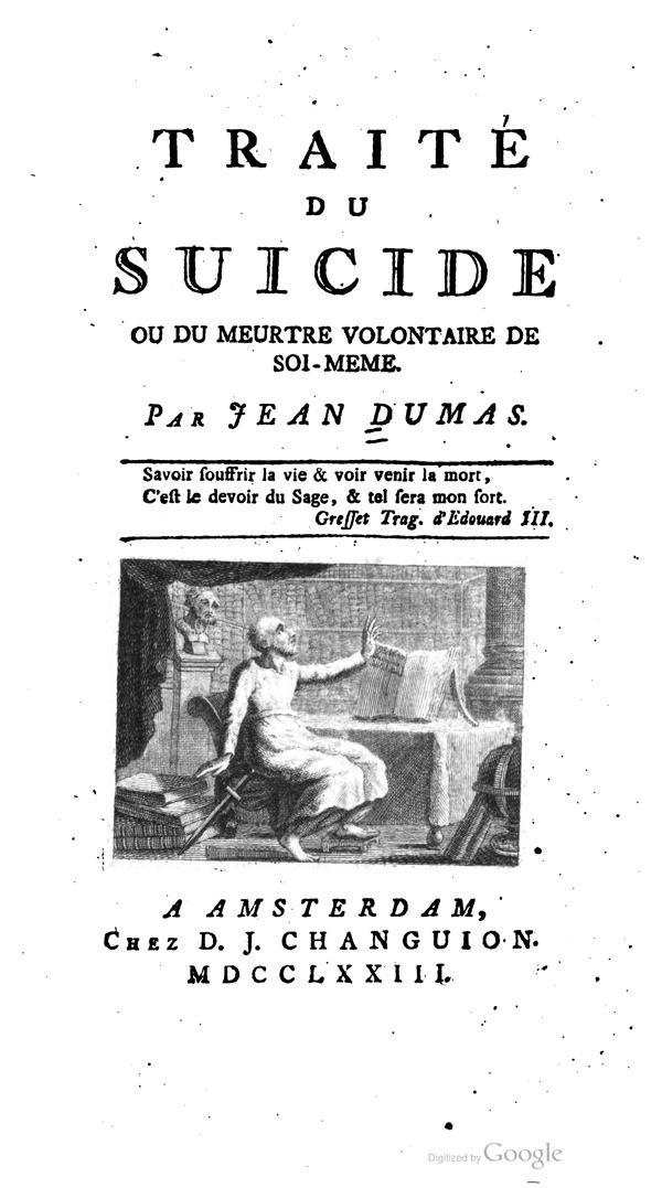 Jean Dumas, Traité du Suicide ou du meurtre volontaire de soi-même (Amsterdam, 1773).