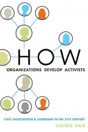 Hahrie Han_How Orgs Develop Activists