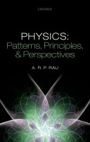 A.R.P. Rau_Physics_Patterns, Principles, and Perspectives